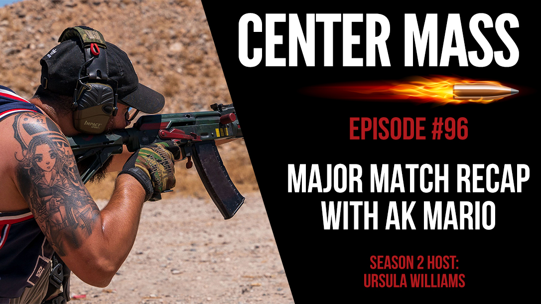 Center Mass Episode 96 with AK Mario.