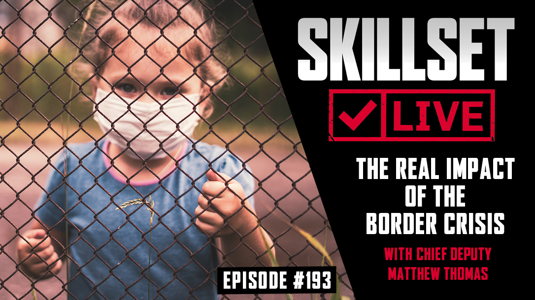 Skillset LIVE episode 193 focuses on crisis at the border.