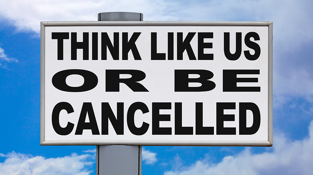 Think like us or be cancelled.